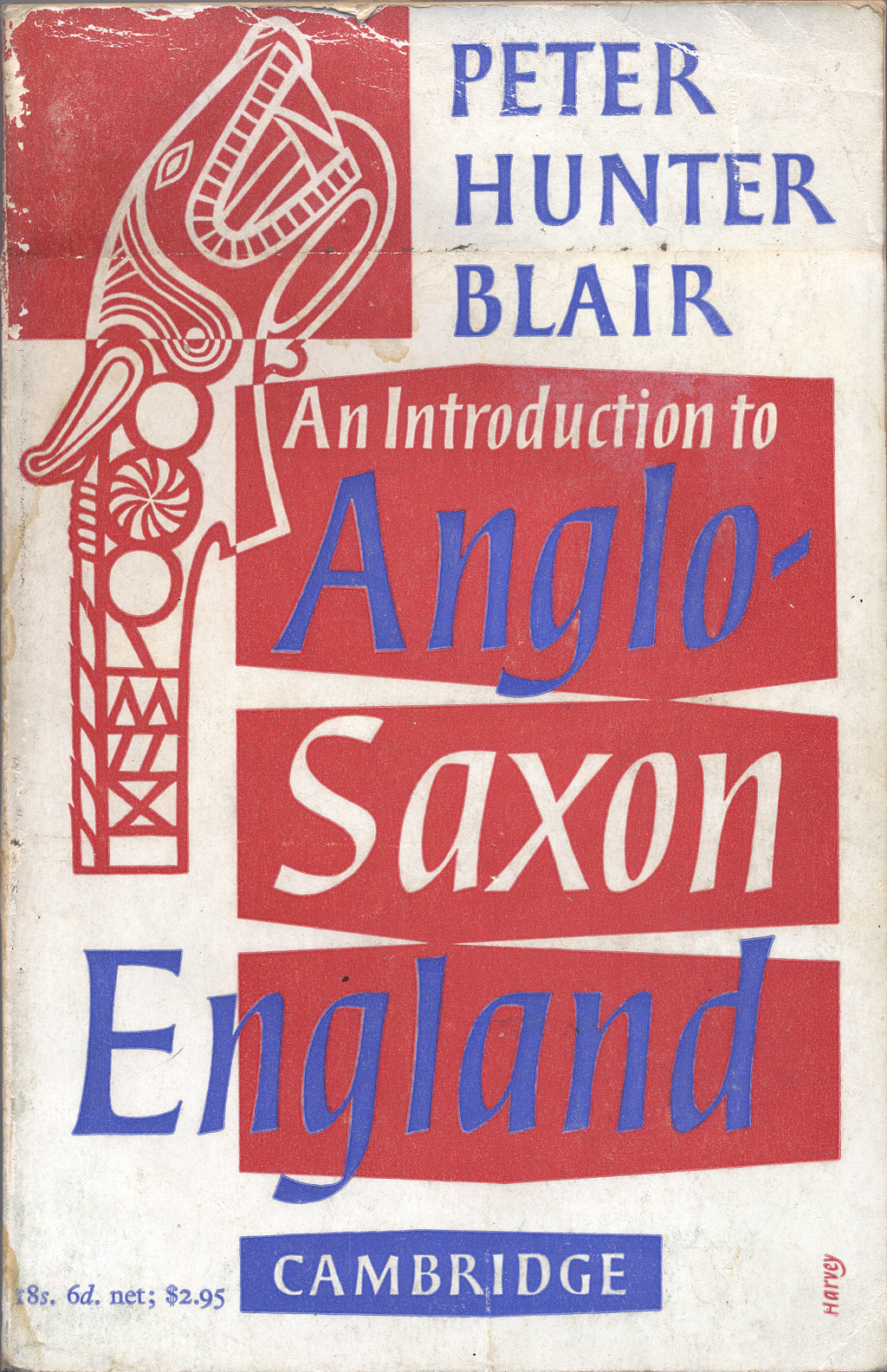 An Introduction to Anglo-Saxon England by Peter Hunter Blair (Cambridge: Cambridge University Press, 1956). Bookjacket design by Michael Harvey.