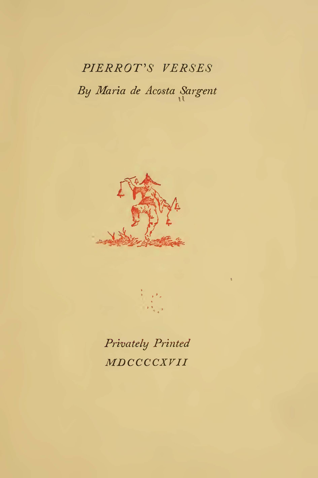 Title page of Pierrot's Verses by Maria de Acosta Sargent (Privately printed, 1917).