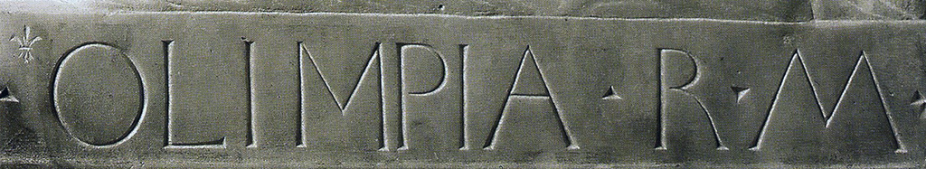 Fig. 29. Inscription from the bust of Olimpia, Queen of the Macedonians (c.1460–1464) by Desiderio da Settignano. Note the curved leg of R and the widely splayed M.