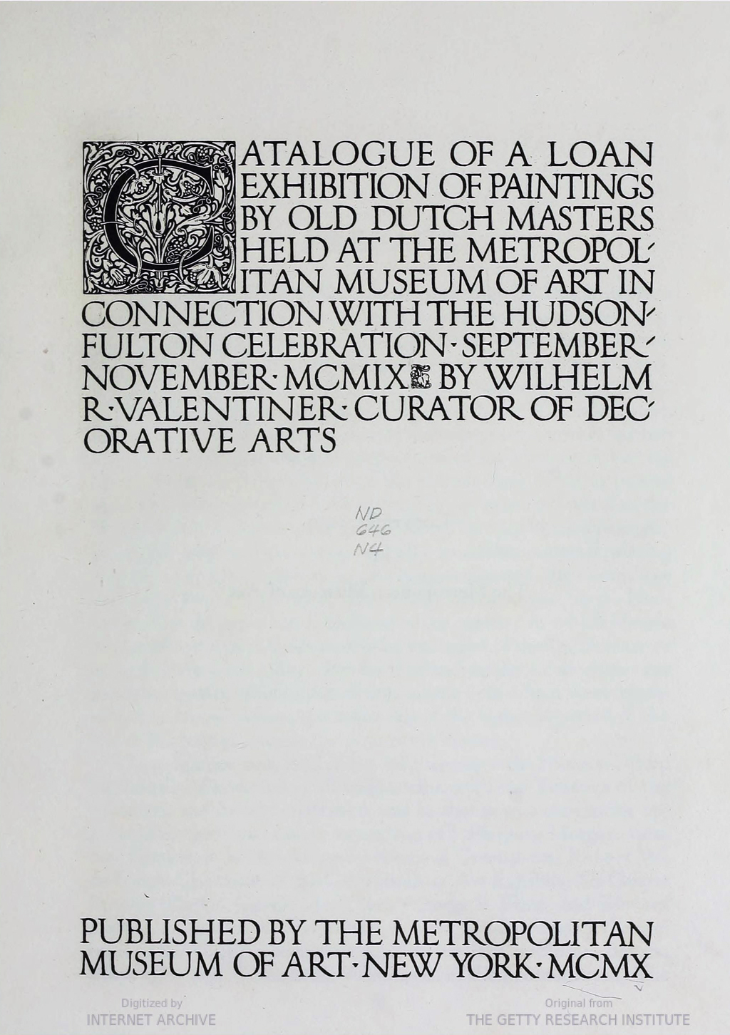 Title page for a Catalogue of a Loan Exhibition of Paintings by Old Dutch Masters (New York: Metropolitan Museum of Art, 1910). Design, initial and lettering by Frederic W. Goudy. The entire text is hand lettered.