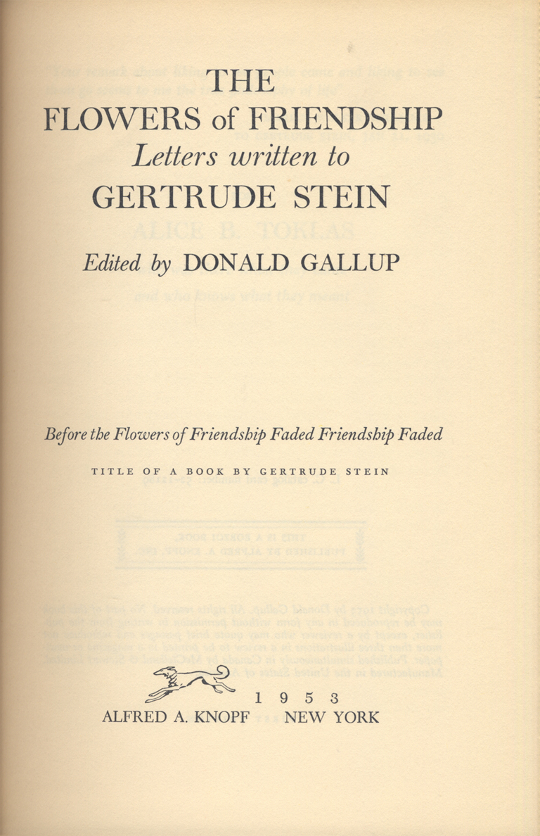 Title page of The Flowers of Friendship: Letters Written to  Gertrude Stein. Edited by Donald Gallup. (New York: Alfred A. Knopf, 1953). Typography by W.A. Dwiggins.