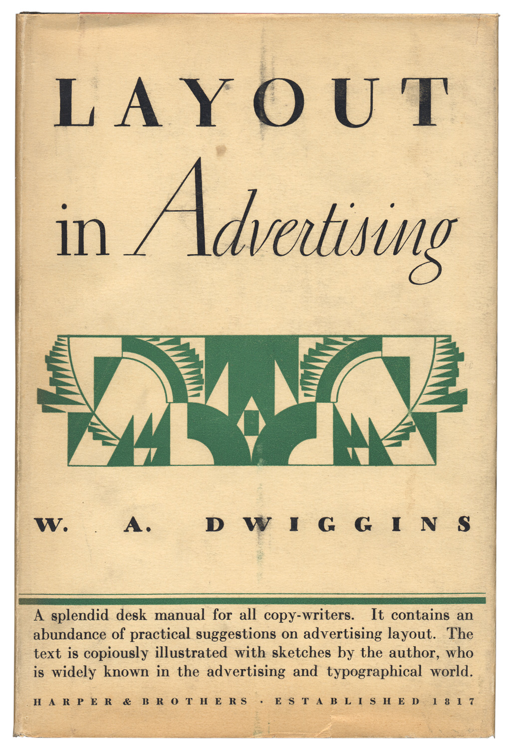 Layout in Advertising by W.A. Dwiggins (New York: Harper & Brothers, 1928). Jacket design by Dwiggins.