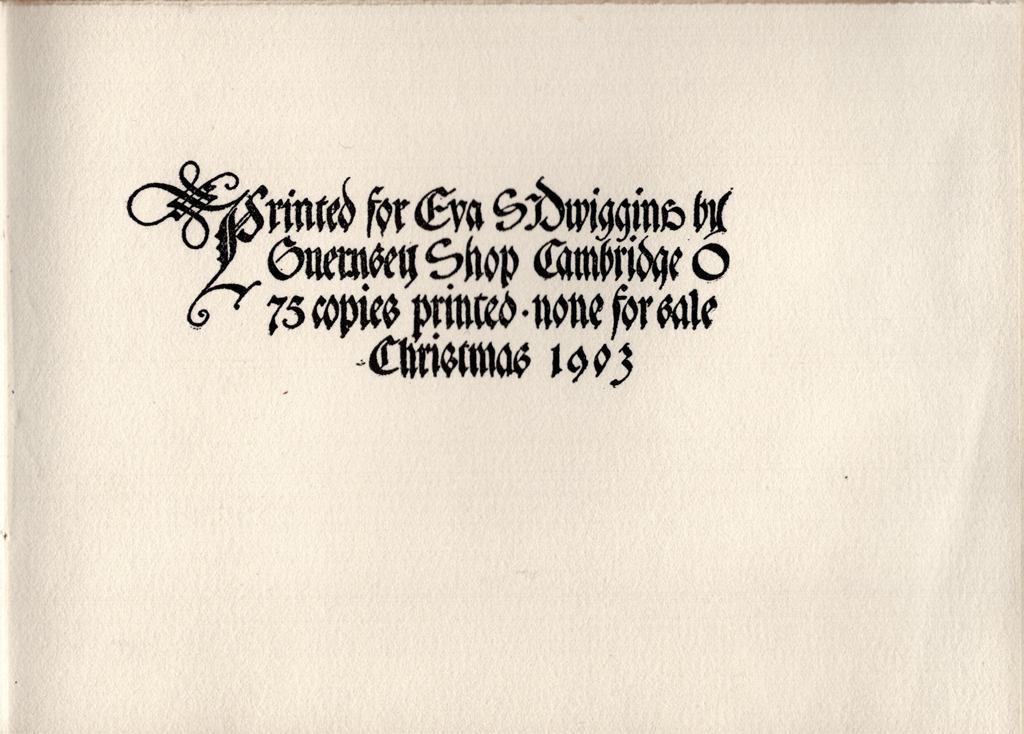 Colophon for Chrystmasse of Olde by Eugene Field. Printed by the Guernsey Shop, December 1903. Boston Public Library, 1974 Dwiggins Collection, Box 37, Folder 20.