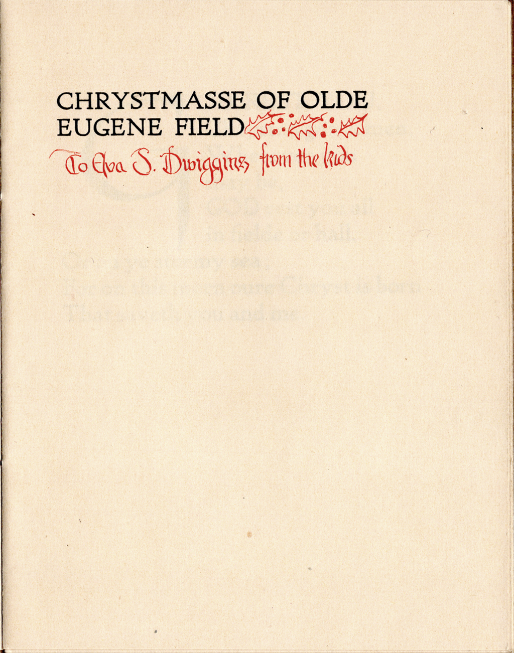 Title page of Chrystmasse of Olde by Eugene Field. Typography and decoration by W.A. Dwiggins. Printed at the Village Press, December 1904. Boston Public Library, 1974 Dwiggins Collection, Box 37, Folder 20.