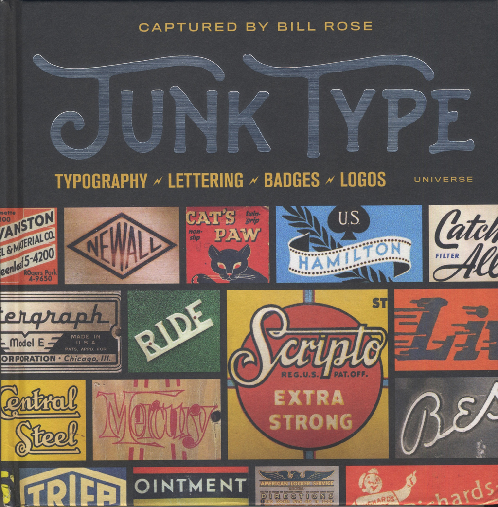 Cover of Junk Type by Bill Rose (New York: Universe Books, 2016).