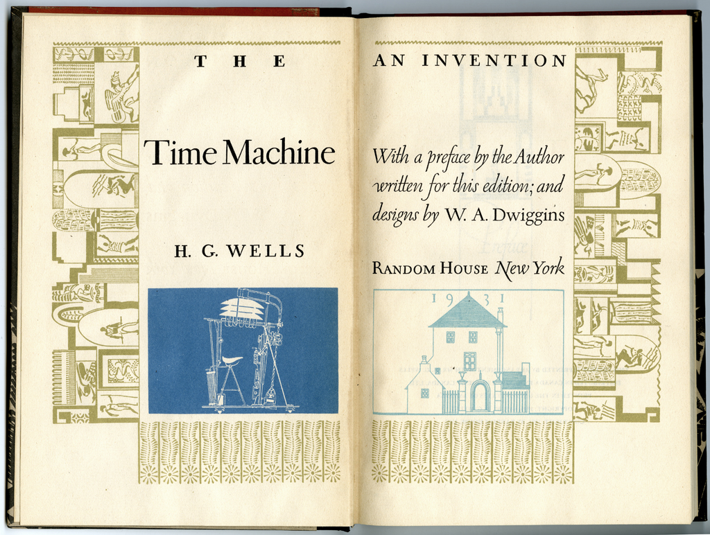 Title page spread of The Time Machine: An Invention by H.G. Wells (New York: Random House, Inc., 1931). Design, lettering and illustrations by W.A. Dwiggins.