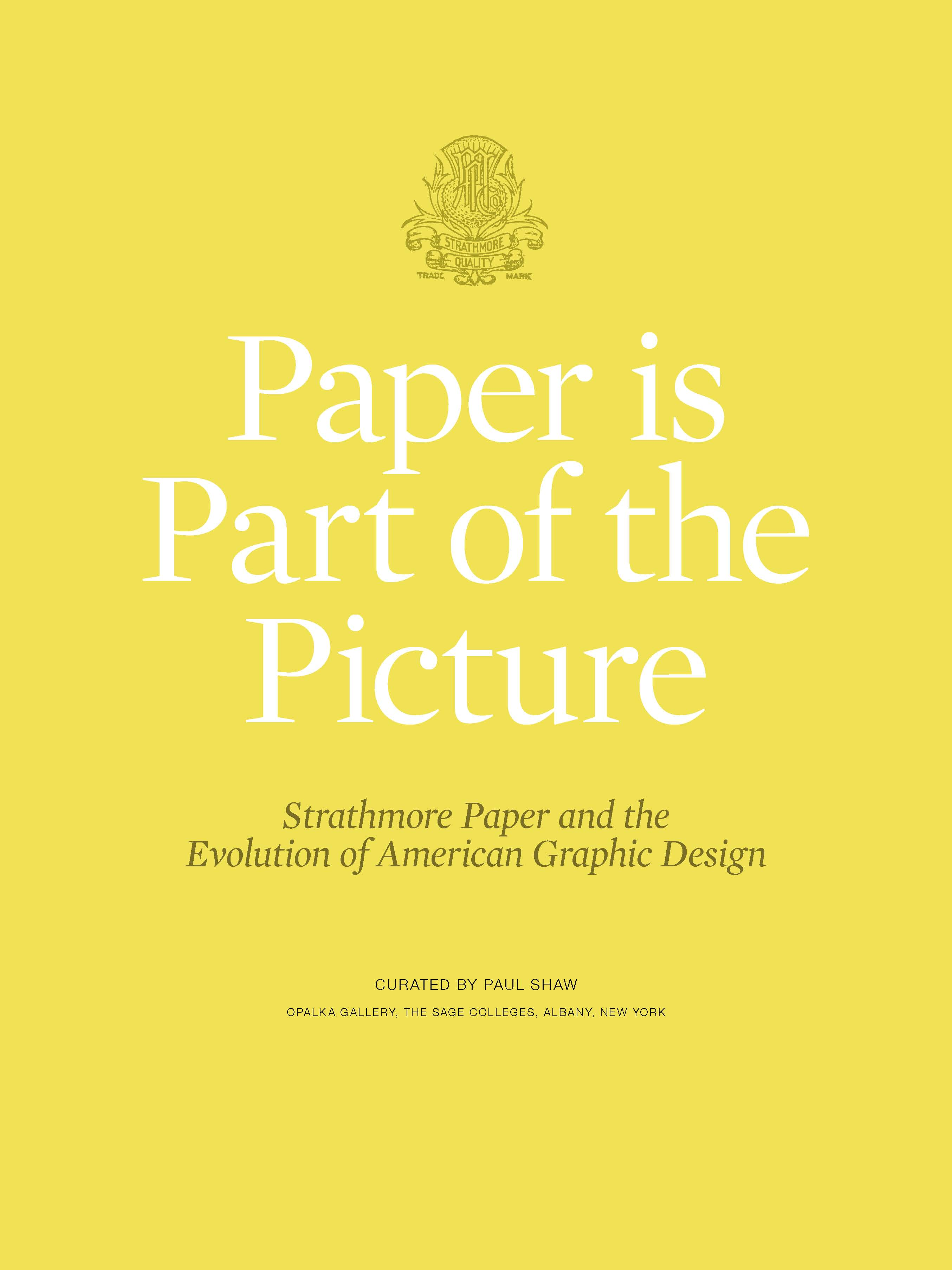 Paper Is Part of the Picture: Strathmore Paper and the Evolution of American Graphic Design by Paul Shaw. Title page design by Jennifer Wilkerson, Aurora Design.