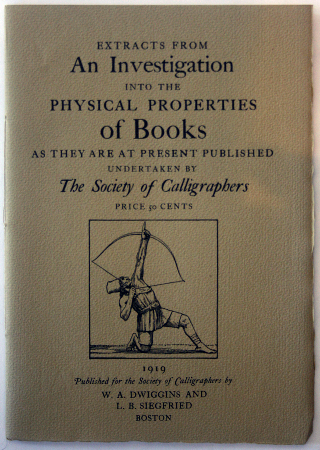 Cover of Extracts from An Investigation into the Physical Properties of Books as They Are at Present Published (Boston: W.A. Dwiggins and L.B. Siegfried for the Society of Calligraphers, 1919). Design by W.A. Dwiggins.