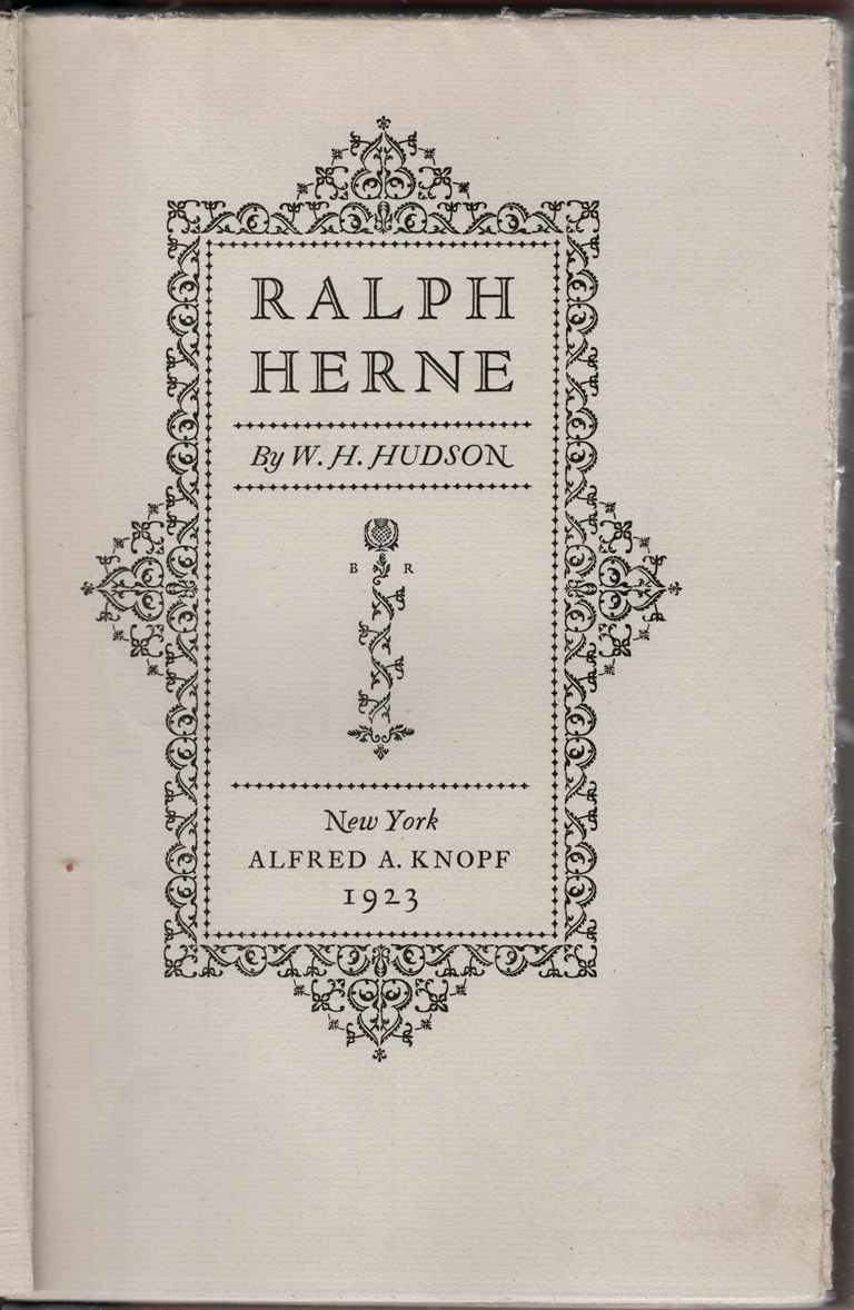 Title page of Ralph Herne by W.H. Hudson (New York: Alfred A. Knopf, 1923). Book design by Bruce Rogers. Note his initials and thistle mark composed of fleurons.